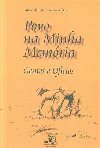 Povo na minha memória (Maria do Rosário R. Bago d'Uva)