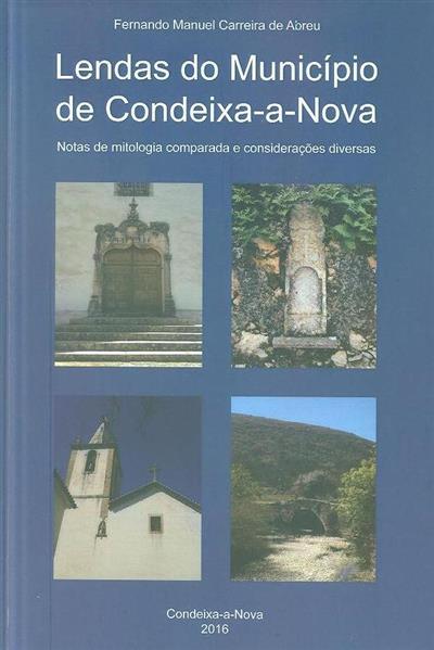 Lendas do Concelho de Condeixa-A-Nova (Fernando Manuel Carreira de Abreu)