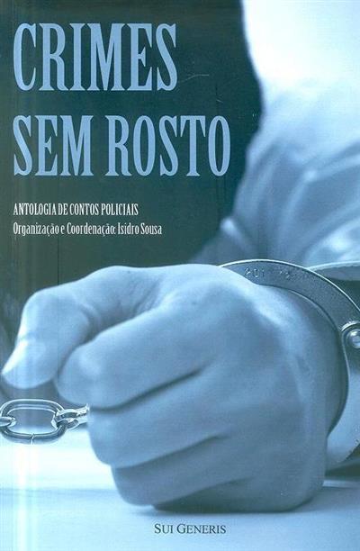 Crimes sem rosto (org. e coord. Isidro Sousa)