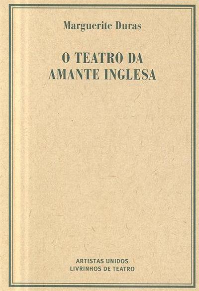O teatro da amante inglesa (Marguerite Duras)