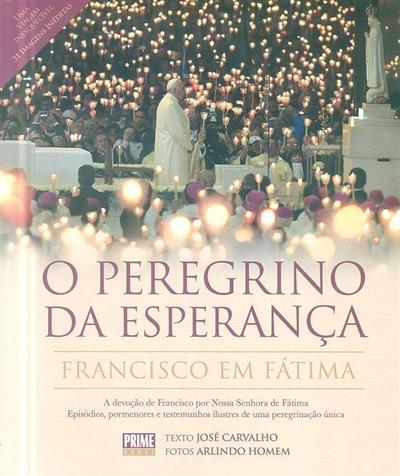 O peregrino da esperança (texto José Carvalho)