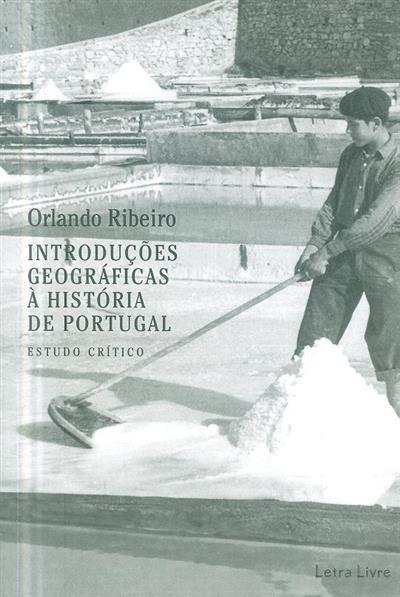 Introduções geográficas à história de Portugal (Orlando Ribeiro)