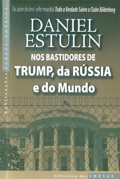 Nos bastidores de Trump, da Rússia e do mundo (Daniel Estulin)