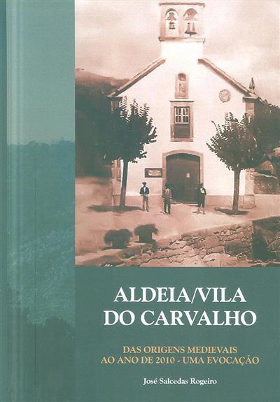 Aldeia-Vila do Carvalho (José Salcedas Rogeiro)