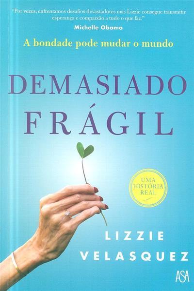 Demasiado frágil (Lizzie Velasquez, Catherine Avril Morris)