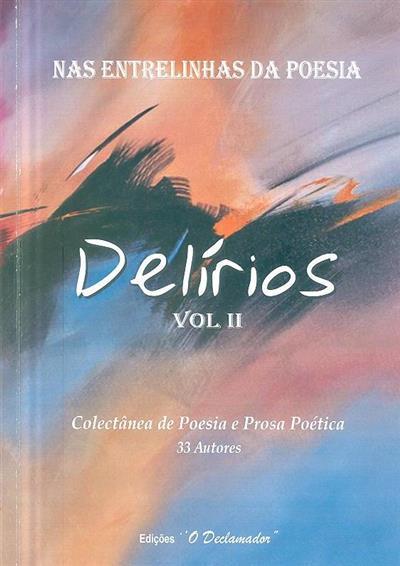 Delírios, nas entrelinhas da poesia (org. Maria A. Bernardino)