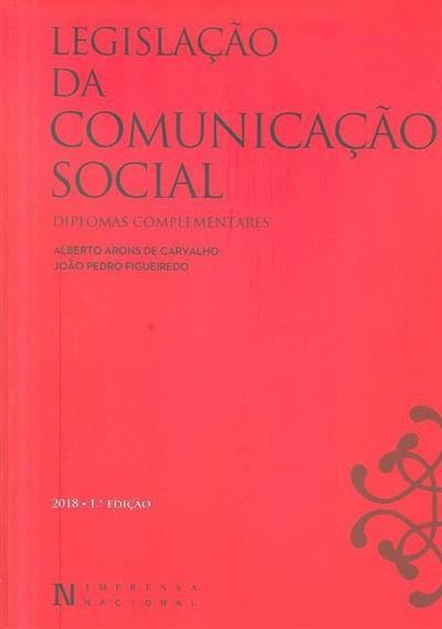 Legislação da comunicação social ([compil.] Alberto Arons de Carvalho, João Pedro Figueiredo)