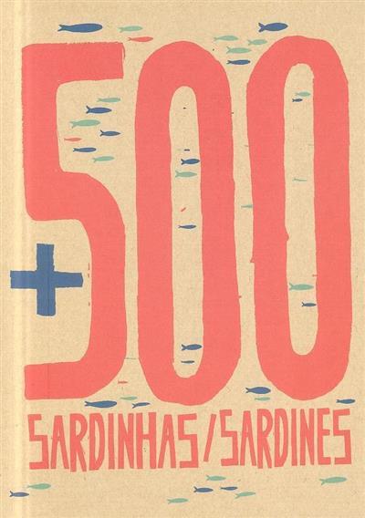 +500 sardinhas 2014-2017 (coord. EGEAC)