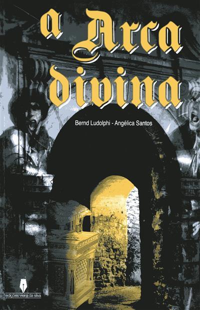 A arca divina (Bernd Ludolphi, Angélica Santos)