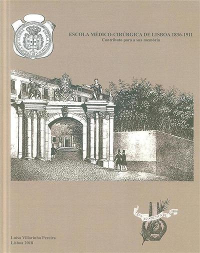 Escola Médico-Cirúrgica de Lisboa, 1836-1911 (Luísa Villarinho Pereira)