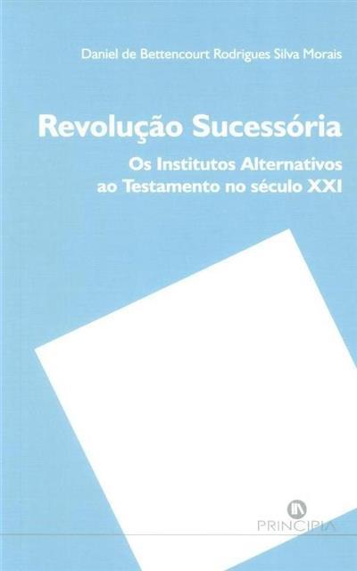Revolução sucessória (Daniel de Bettencourt Rodrigues Silva Morais)