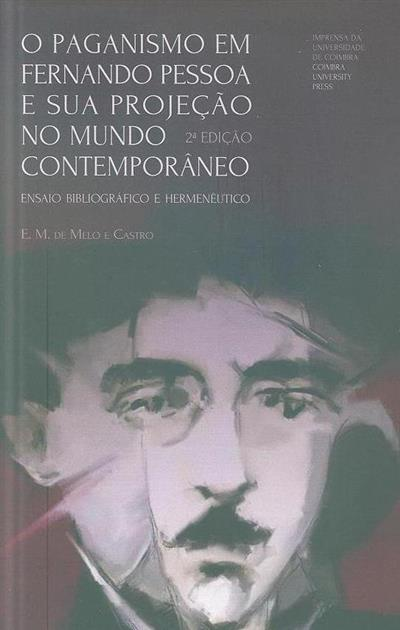 O paganismo em Fernando Pessoa e a sua projeção no mundo contemporâneo (E. M. de Melo e Castro ?)