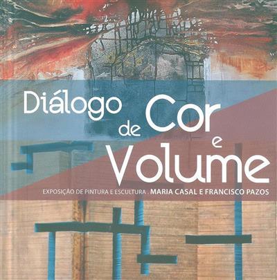 Diálogo de cor e volume (María Casal, Francisco Pazos)