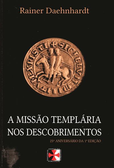 A missão templária nos Descobrimentos (Rainer Daehnhardt)
