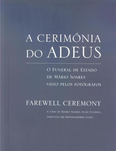 A cerimónia do adeus (coord. João Manuel Santos, Jorge Ferreira)