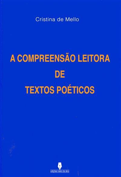 A compreensão leitora de textos poéticos (Cristina de Mello)