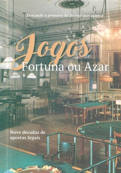 Jogos de fortuna ou azar (ed. coord. José Pereira de Deus, António Jorge Lé)