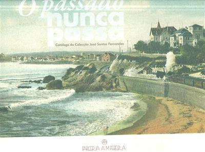 O passado nunca passa (textos José Santos Fernandes... -[et al.])