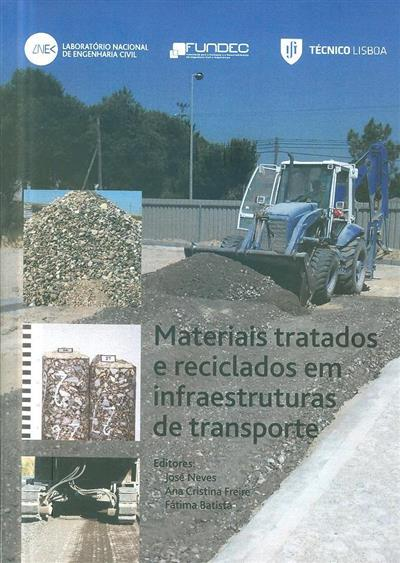 Materiais tratados e reciclados em infraestruturas de transporte (ed.  José Neves, Ana Cristina Freire, Fátima Batista)