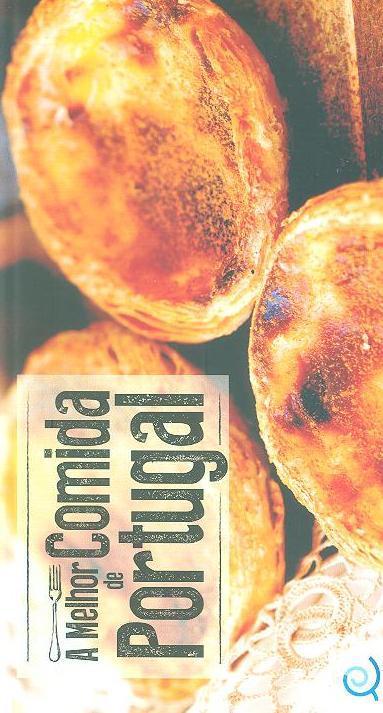 A melhor comida de Portugal (ed. Duarte Cardoso, Nuno Seabra Lopes, Raquel Mouta)