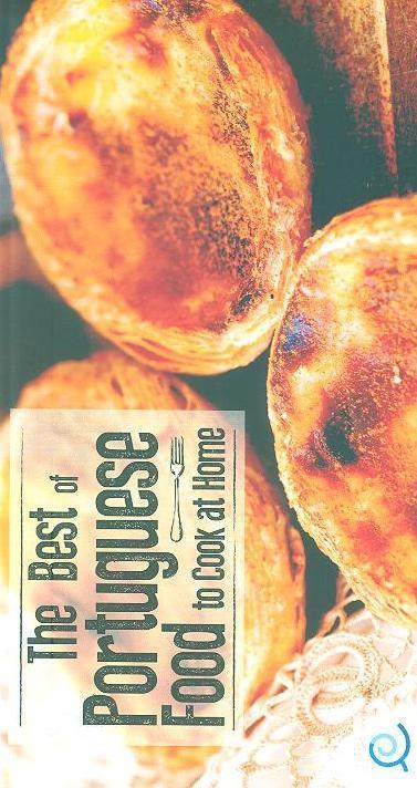 The best portuguese food to cook at home (ed. Raquel Mouta, Nuno Seabra Lopes)