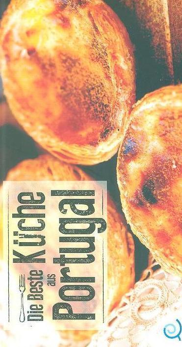 Die beste küche aus Portugal (ed. Duarte Cardoso, Nuno Seabra Lopes, Raquel Mouta)