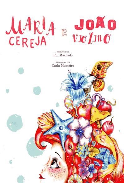 Maria Cereja e João Violino (Rui Machado)