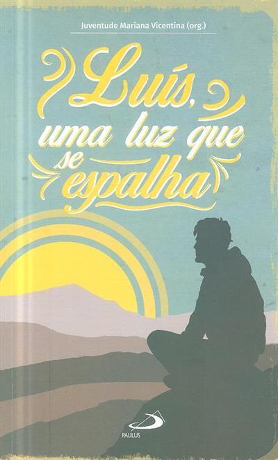 Luís, uma luz que se espalha (org. Juventude Mariana Vicentina)