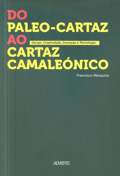 Do paleo-cartaz ao cartaz camaleónico (Francisco Mesquita)