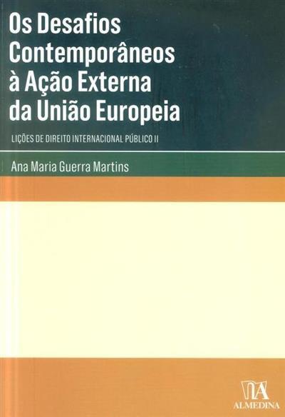 Os desafios contemporâneos à ação externa da União Europeia (Ana Maria Guerra Martins ?)