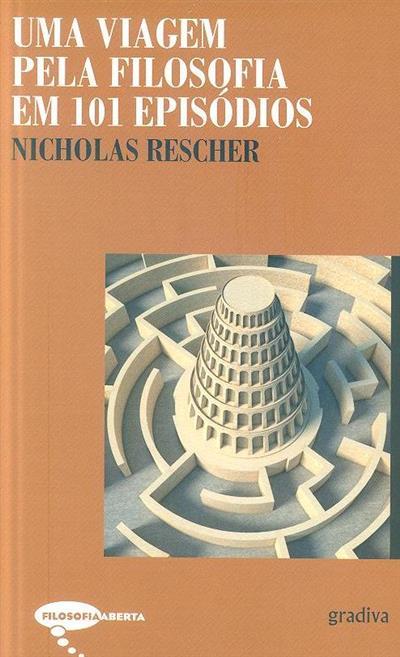 Uma viagem pela filosofia em 101 episódios (Nicholas Rescher)