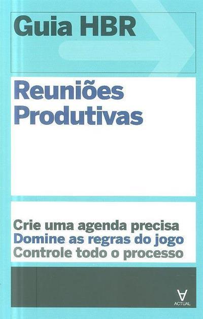 Reuniões produtivas (Elizabeth Grace Saunders... [et al.])