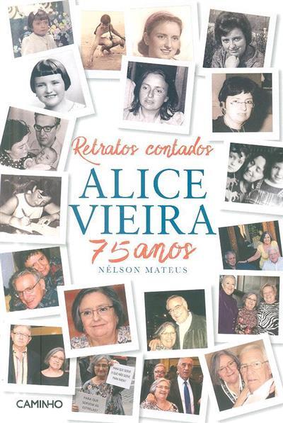 Retratos contados Alice Vieira 75 anos (entrevista e org. Nélson Mateus)
