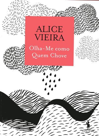 Olha-me como quem chove (Alice Vieira)