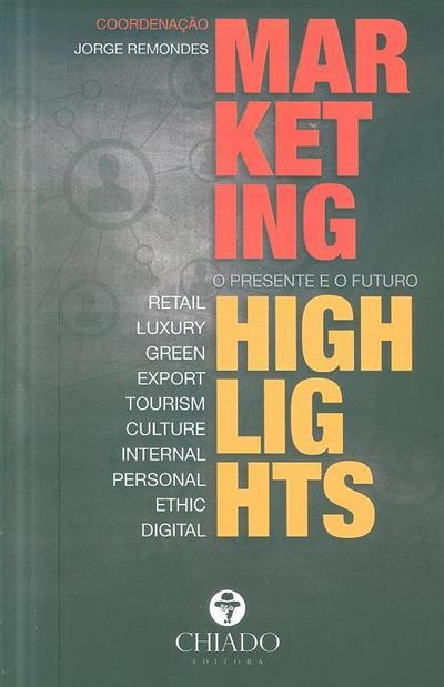 Marketing highlights (coord. Jorge Remondes)