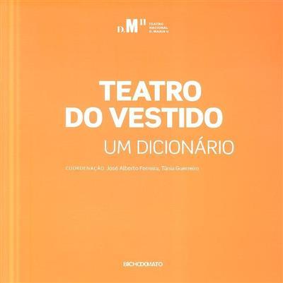 Teatro do vestido (coord. José Alberto Ferreira, Tânia Guerreiro)