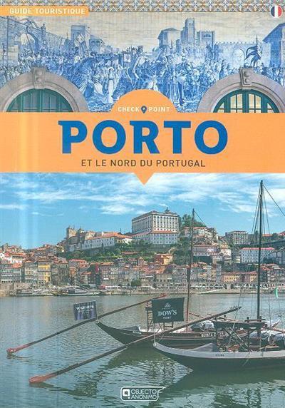 Porto et le nord du Portugal (Sérgio Fonseca, Pedro Veloso, Susana Fonseca)