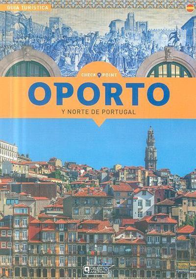 Oporto y norte de Portugal (Sérgio Fonseca, Pedro Veloso, Susana Fonseca)