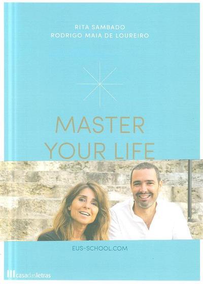 Master your life (Rita Sambado, Rodrigo Maia de Loureiro)