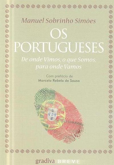 Os portugueses, de onde vimos, o que somos para onde vamos (Manuel Sobrinho Simões)