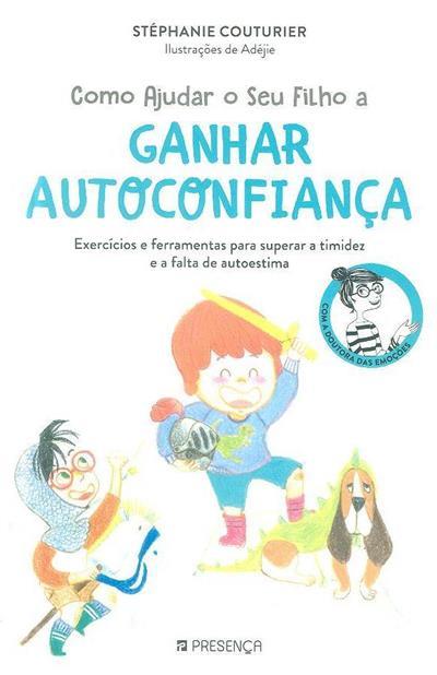 Como ajudar o seu filho a ganhar autoconfiança (Stéphanie Couturier)