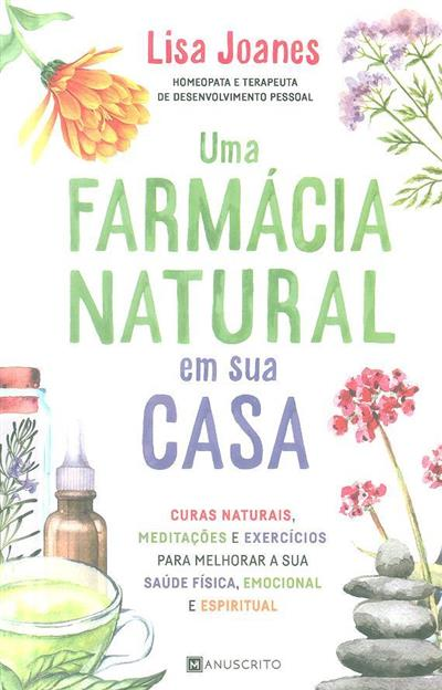 Uma farmácia natural em sua casa (Lisa Joanes)