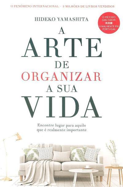 A arte de organizar a sua vida (Hideko Yamashita)