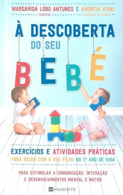 À descoberta do seu bébé (Margarida Lobo Antunes, Andreia Vidal)