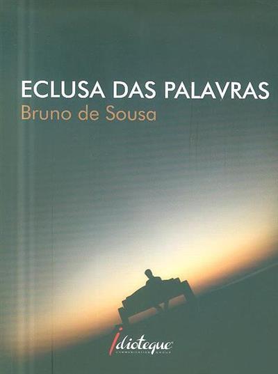 Eclusa das palavras (Bruno de Sousa)