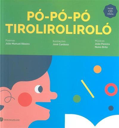 Pó-pó-pó, tiroliroliroló (João Manuel Ribeiro)