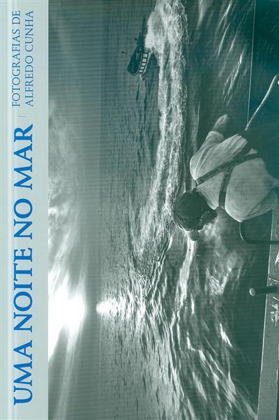 Uma noite no mar (fot. Alfredo Cunha)