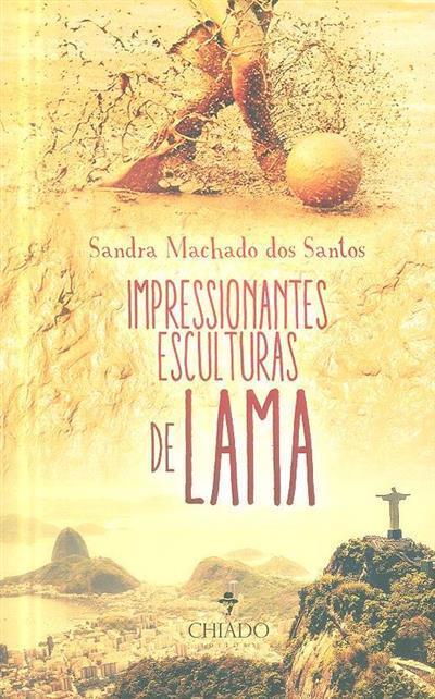 Impressionantes esculturas de lama (Sandra Machado dos Santos)