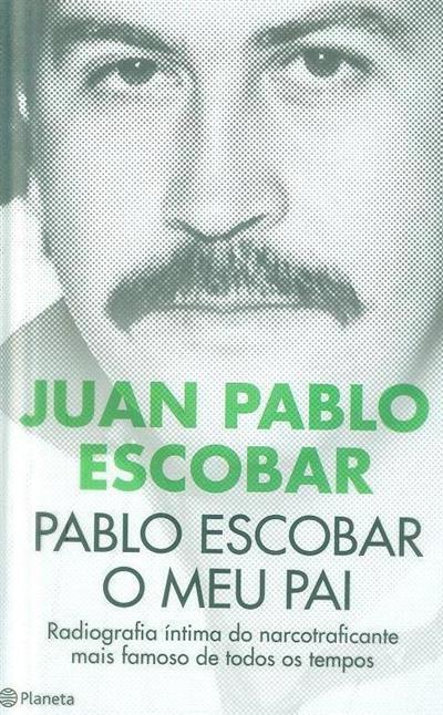 Pablo Escobar, o meu pai (Juan Pablo Escobar)
