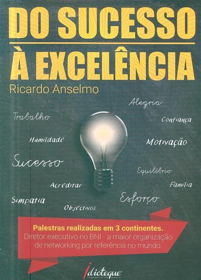 Do sucesso à excelência (Ricardo Anselmo)